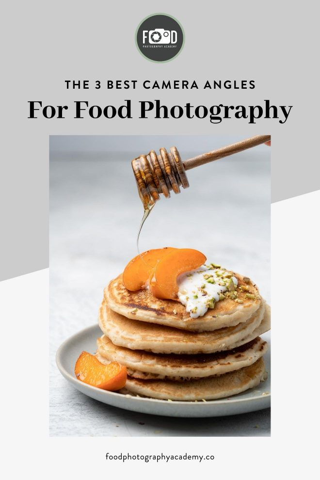 An image of a stack of pancakes with oranges and honey being drizzled on top overlaid with text that reads The 3 Best Camera Angles for Food Photography.