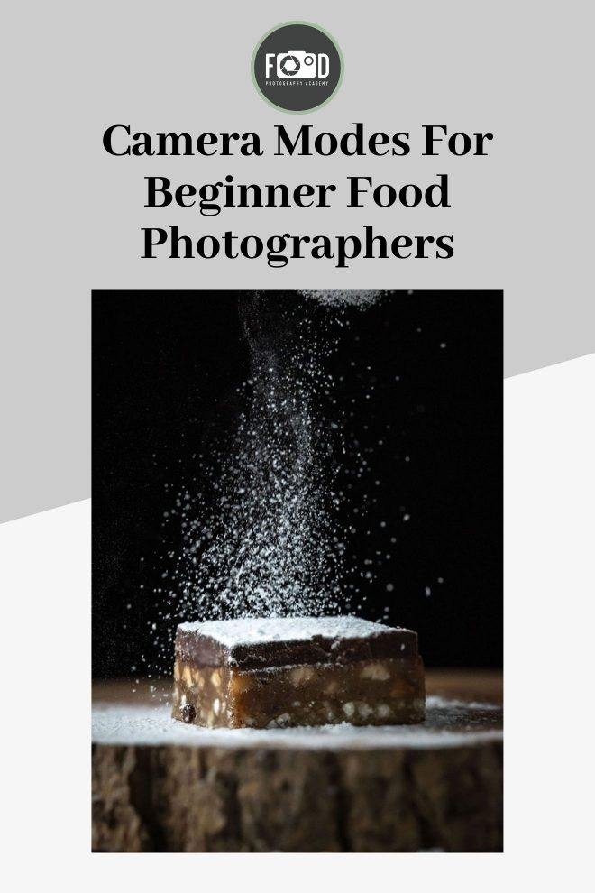 Camera Modes For Beginner Food Photographers