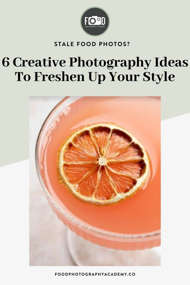 Pin of Stale Food Photos? 6 creative photography ideas to freshen up your style, photograph by Lauren Caris Short of Food Photography Academy