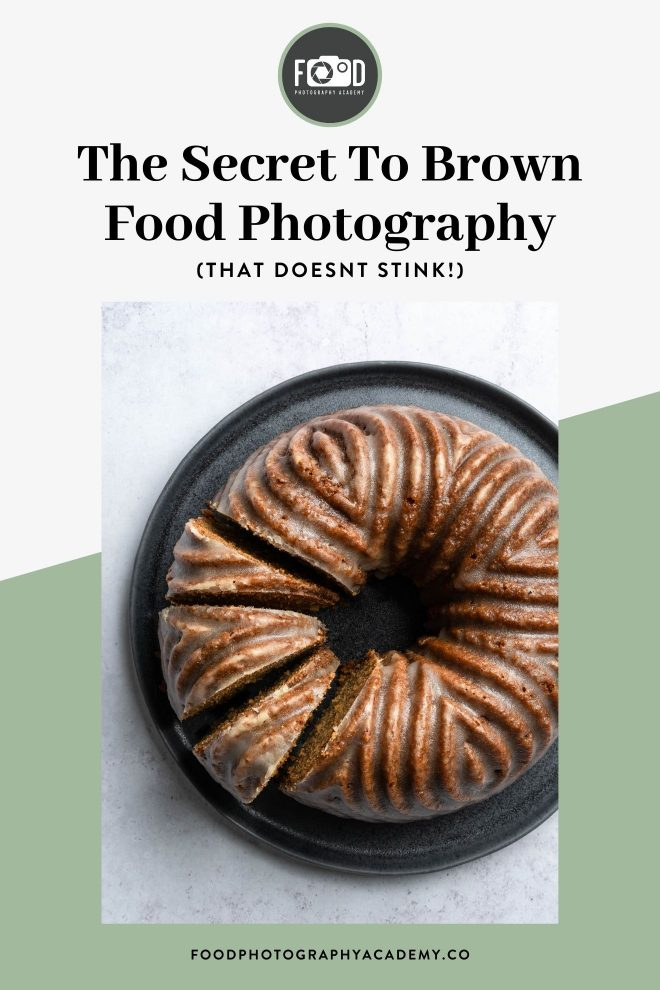 "An image of a cut open chocolate cake with text that reads ""the secret to brown food photography"""