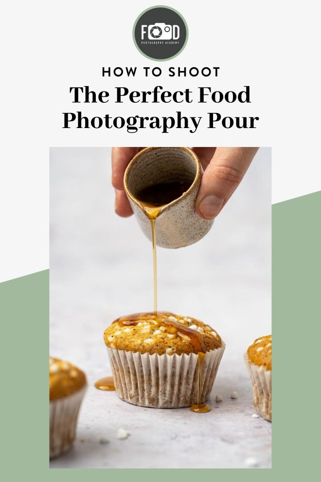 how to shoot the perfect food photography pour shot.