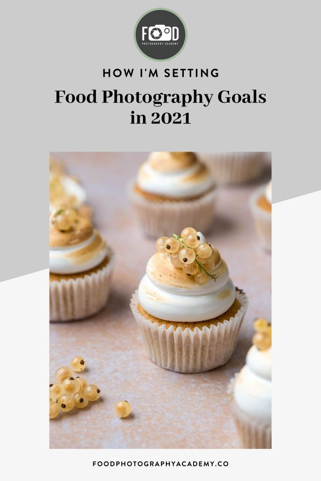 How I'm Setting Food Photography Goals in 2021 - Pin Image