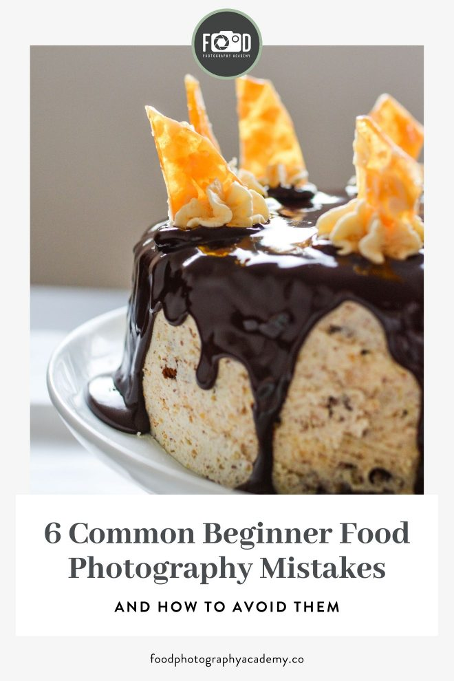 An image of a cake with chocolate drizzle with overlaid text that reads 6 Common Beginner Food Photography Mistakes and how to Avoid them by Lauren Short of Food Photography Academy.