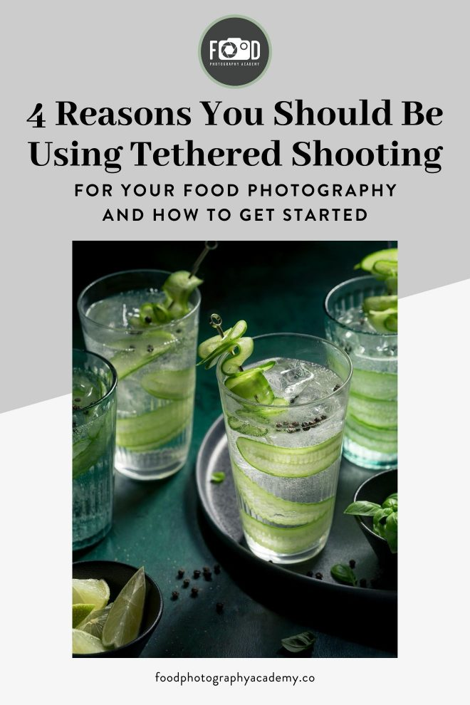 Image of glasses of water with cucumber in them overlaid with text that reads 4 Reasons You Should Be Using Tethered Shooting For Your Food Photography and How to Get Started